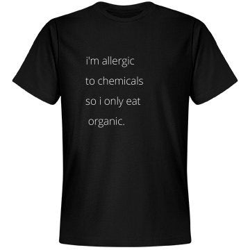 I Only Eat Organic Tee