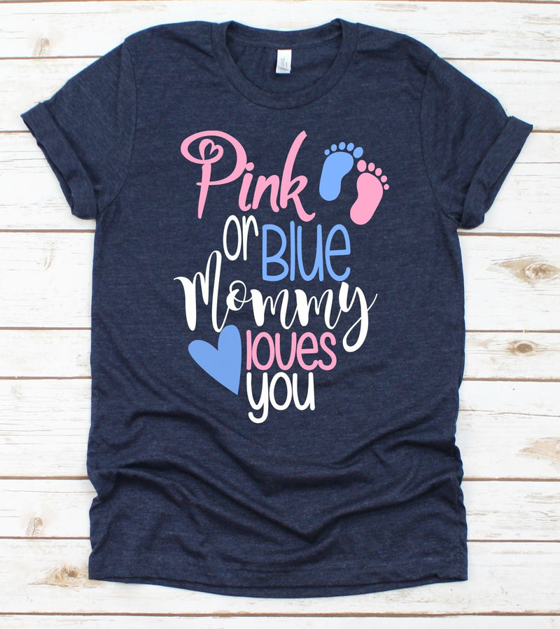 Pink Or Blue Mommy Loves You