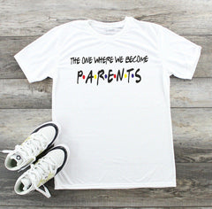 The One Where We Become Parents - Dad Shirt