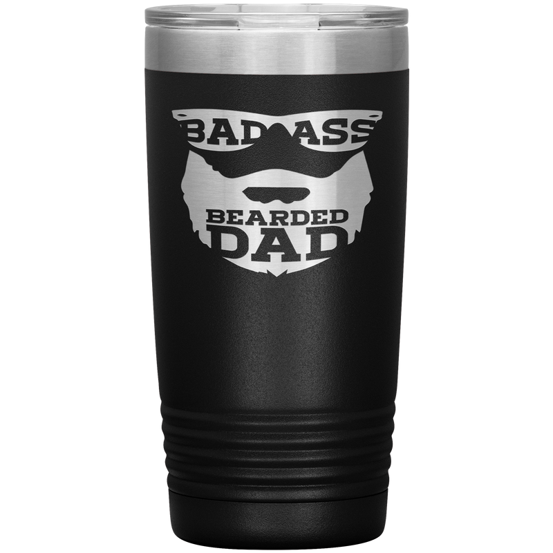 Bad Ass Bearded Dad - 20oz Tumbler