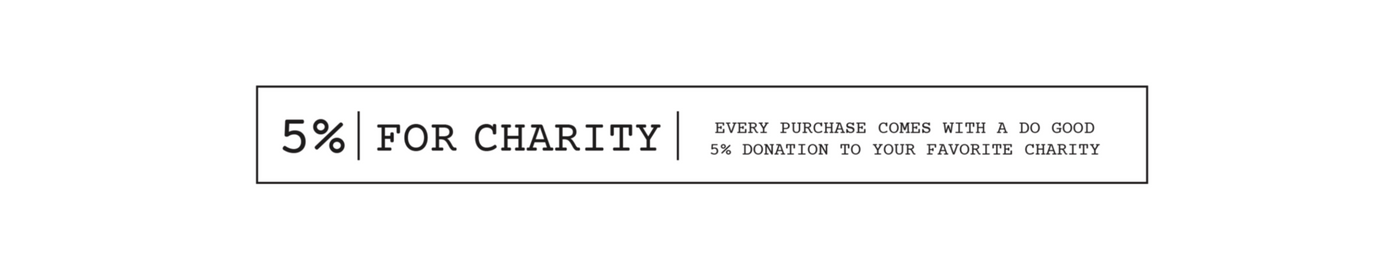5% for charity, every purchase on indie do good comes with a donation to your favorite charity
