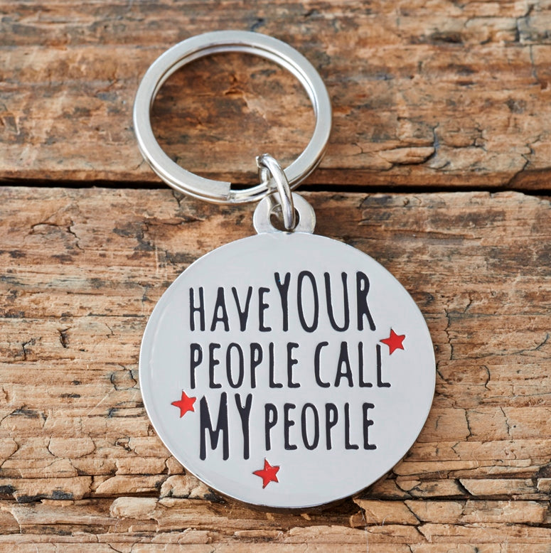 Sweet William Designs 'Have Your People Call my People' Dog Tag