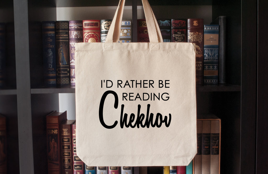 Canvas Tote Bag: I'd Rather Be Reading Chekhov