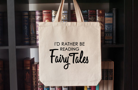 Canvas Tote Bag: I'd Rather Be Reading Fairy Tales