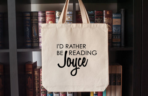 Canvas Tote Bag: I'd Rather Be Reading Joyce