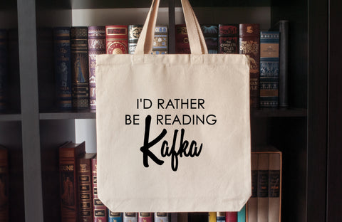 Canvas Tote Bag: I'd Rather Be Reading Kafka