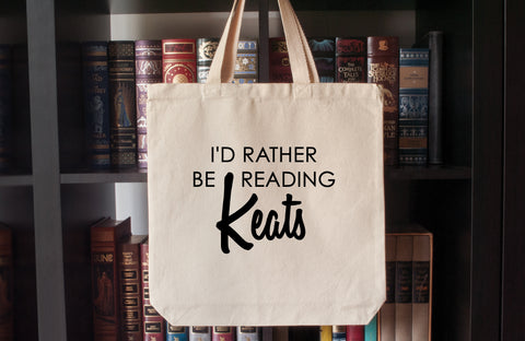 Canvas Tote Bag: I'd Rather Be Reading Keats