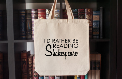 Canvas Tote Bag: I'd Rather Be Reading Shakespeare