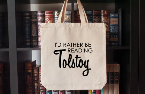 Canvas Tote Bag: I'd Rather Be Reading Tolstoy