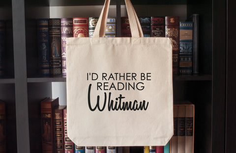 Canvas Tote Bag: I'd Rather Be Reading Whitman