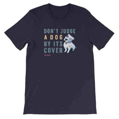 'Don't judge a dog by its cover' - Unisex T-Shirt