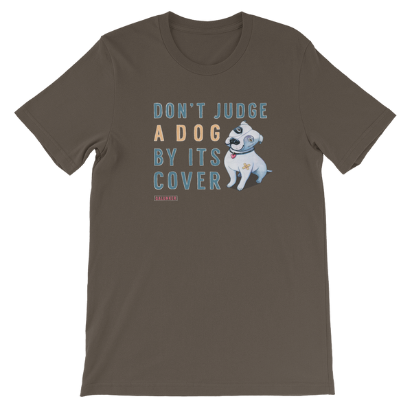 'Don't judge a dog by its cover' - Unisex T-Shirt - Galunker