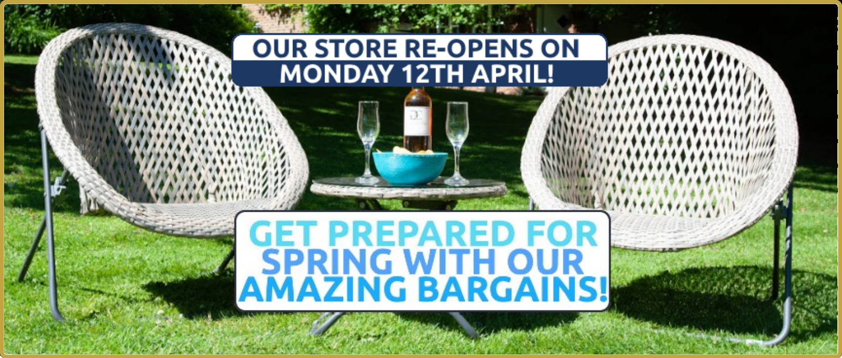 Our Store Re-Opens Monday 12th April!