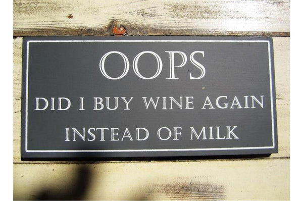 Oops Did I Buy Wine Again Sign - Black / White