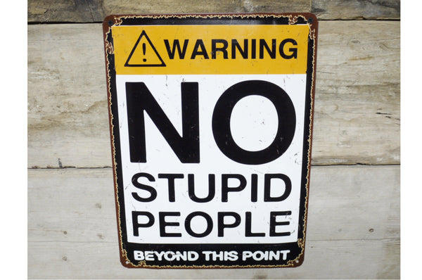 "Vintage Style ""No Stupid People"" Metal Wall Sign"
