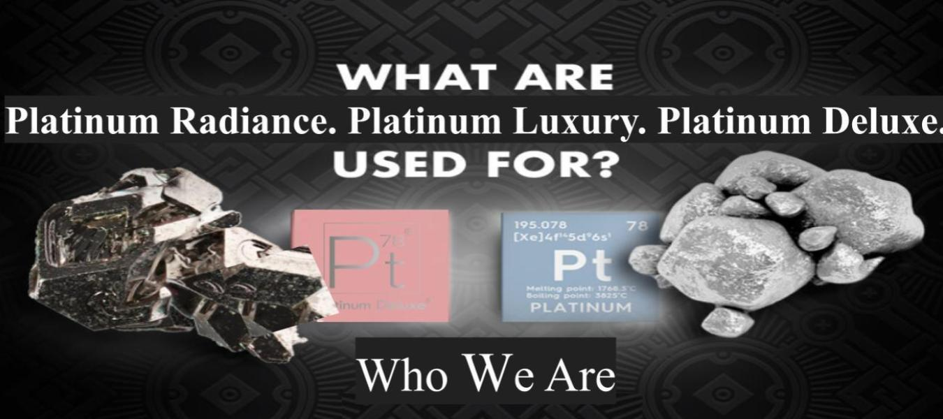 Who We Are  Platinum Deluxe® cosmetics Platinum Radiance. Platinum Luxury. Platinum Deluxe.   Platinum Deluxe® was founded in 2012 by visionary Shmuel Ovadia with the intent of redefining the anti-aging skincare industry. Very few brands before this time implemented the use of precious metals in skincare, but Platinum Deluxe was ahead of the industry in this technology. We've created a unique formula to capture the anti-aging and antioxidant properties of this metal in a way that is safe for skin and brings out radiance from within.     Since our founding in 2012, we have reached thousands of women across 35 countries and territories. Why has our reach been so effective? Because platinum revolutionizes the advancements in skin care and creates lasting results that other anti-aging ingredients cannot.     The Science Behind Platinum Skincare  Shmuel Ovadia and the Platinum Deluxe team worked on our unique platinum formula for years before bringing it to market. We took our time to perfect the use of precious metals along with other antioxidant ingredients to create silky, moisturizing products that would stand out from others in the industry. We also use collagen-boosting natural ingredients to help retain skin elasticity for a bright, youthful appearance every day.     Platinum is an antioxidant, which means it is capable of fighting free radicals (harmful compounds found in the skin). This property helps to reduce inflammation that can cause redness, puffiness, and uneven skin tone in the face. Platinum is also a catalyst to the chemical reactions necessary for your skin to absorb moisture and regenerate. This helps to keep the skin plump, smooth, and reduce the appearance of fine lines and wrinkles.     Platinum is a powerful skincare ingredient on its own, but with our specialized formula adding collagen and other antioxidant ingredients, there is no more powerful skincare agent on the market that can claim the same anti-aging effects. Our products help keep your