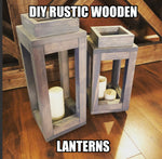 DIY Build Plans - Rustic Weathered Grey Lanterns