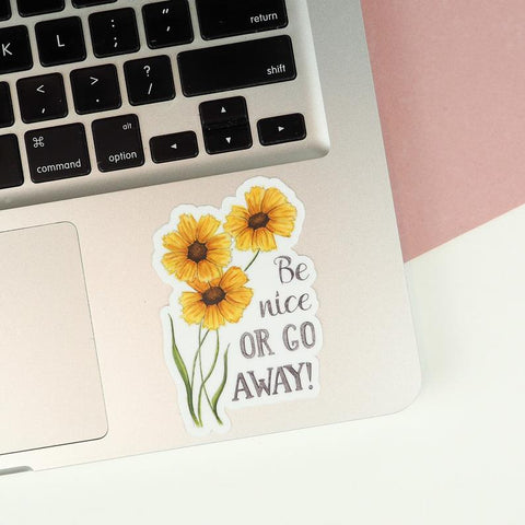 """Be Nice or Go Away"" Sticker"