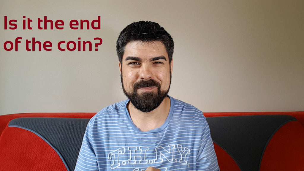 The end of the coin?