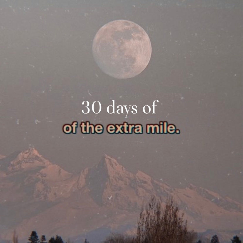 30 Days Of Going The Extra Mile Challenge