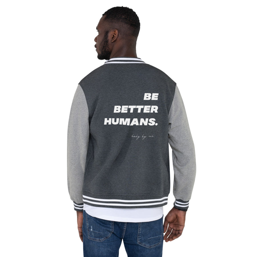 Be Better Humans Limited Edition Jacket