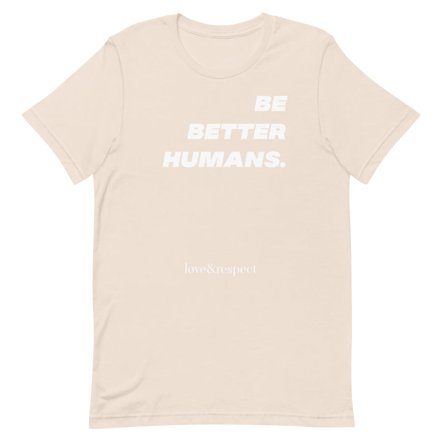 Be Better Humans Limited Edition Tee
