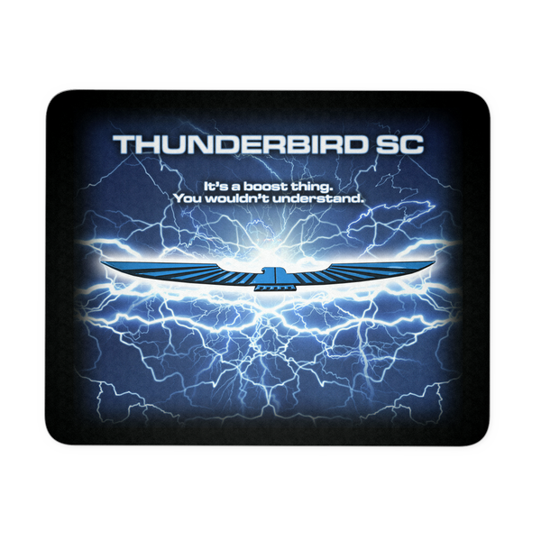 """It's a Boost Thing"" Thunderbird Super Coupe Mouse Pad"