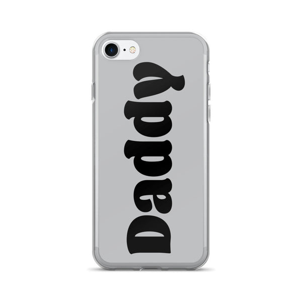 Daddy iPhone 7/7 Plus Case
