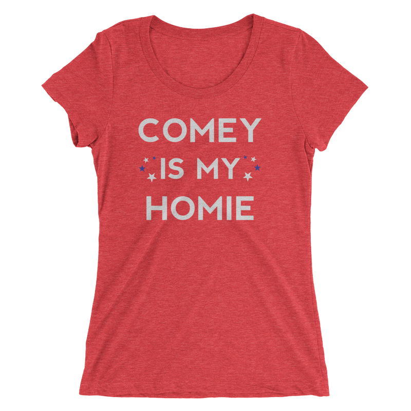 Comey is my Homie Ladies Triblend Tee