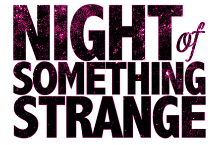 Night of Something Strange