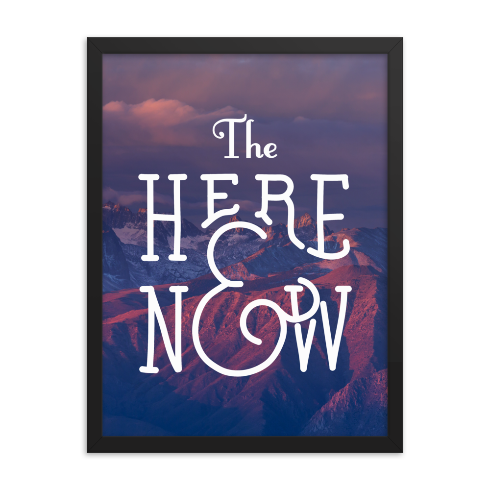 The Here & Now Print