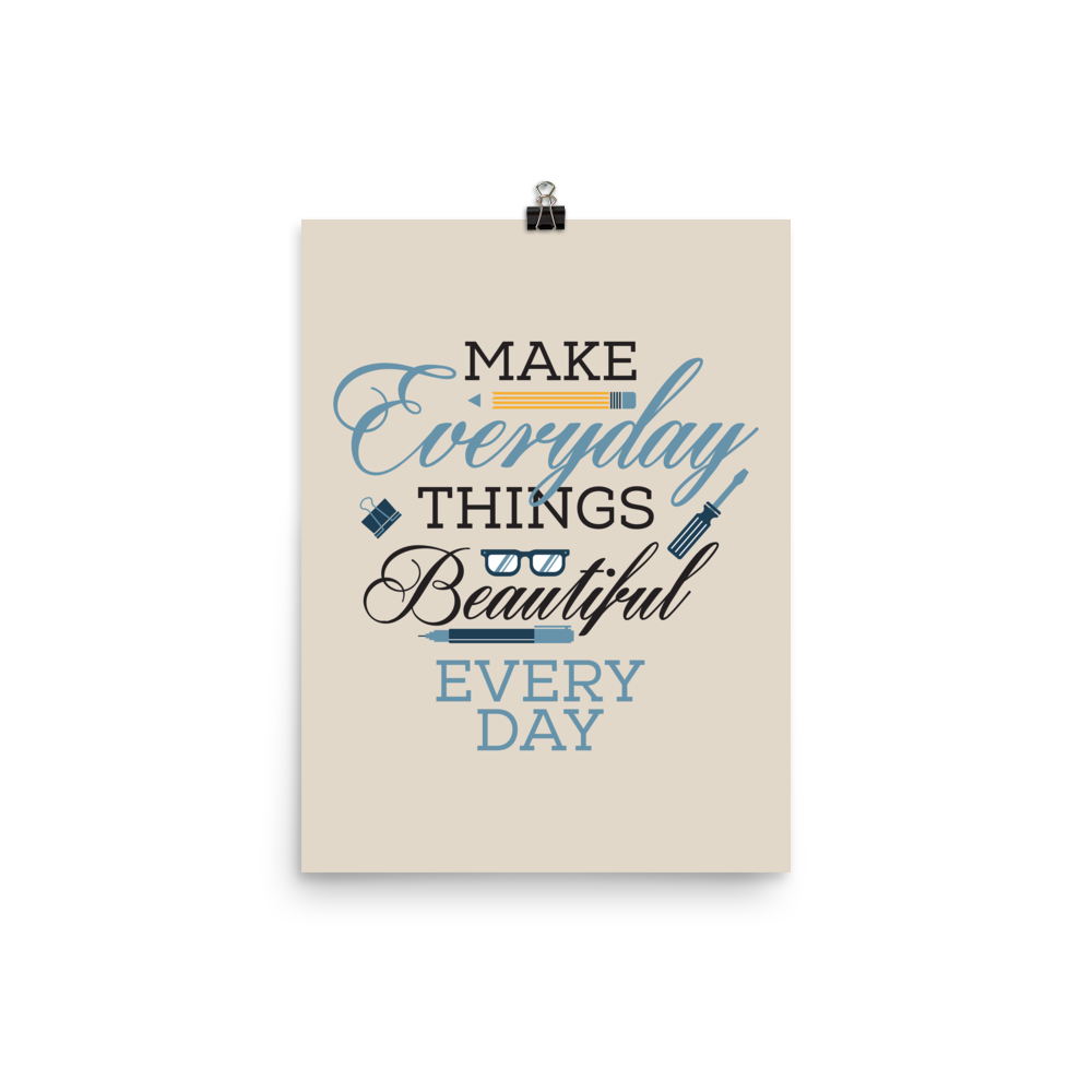 Unframed Make Everyday Print