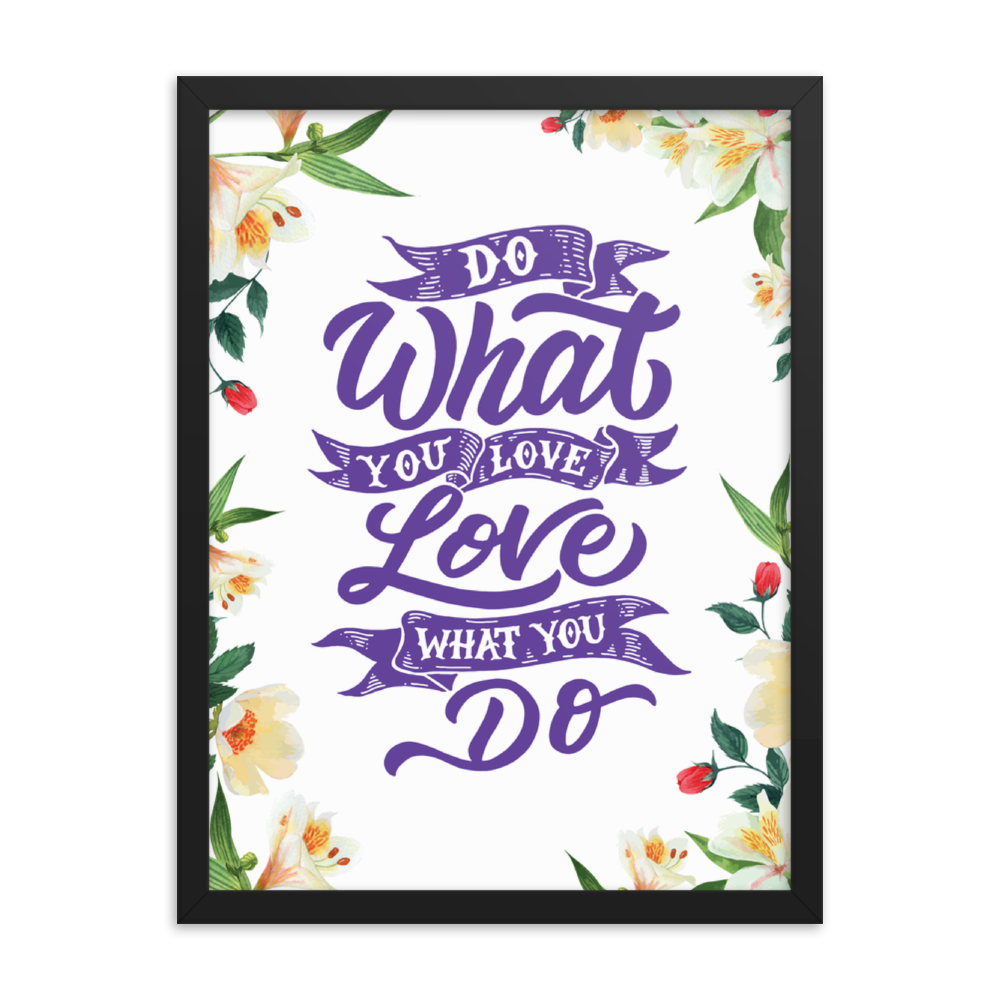 Love What You Do Print