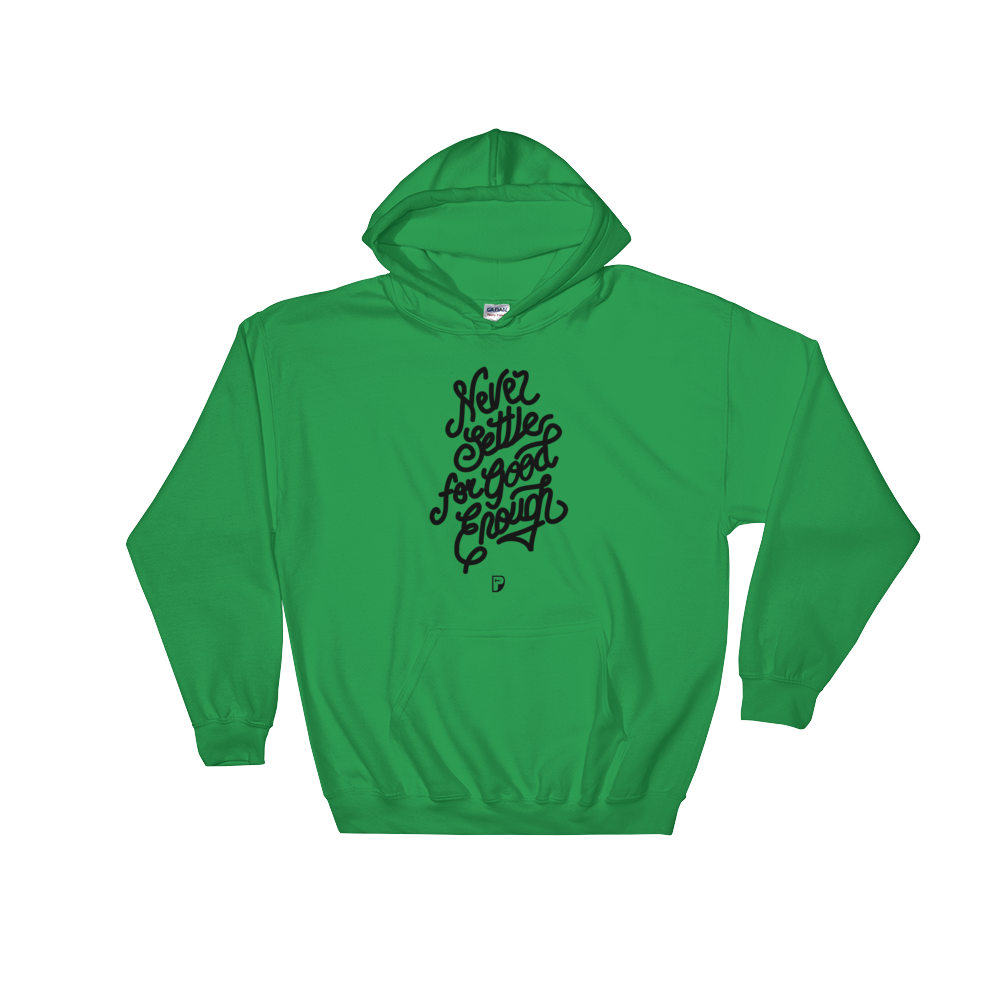 Never Settle Hoodie