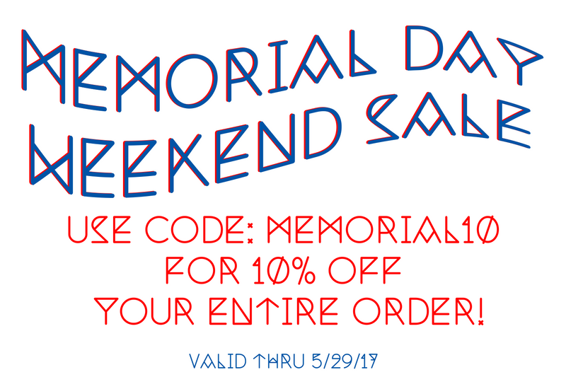 Memorial Day Sale & NEW PRODUCTS!