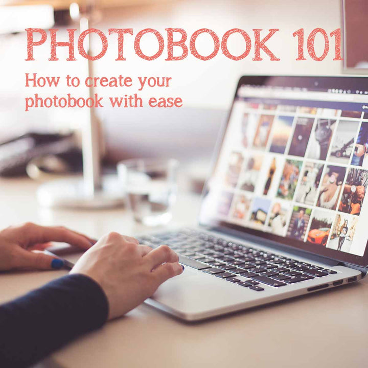 Photobook Building 101 – From phone / camera to Photo Book with ease