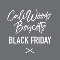 CaliWoods Boycotts Black Friday