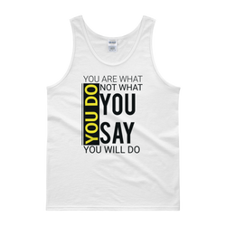 You are what you do men tank top design