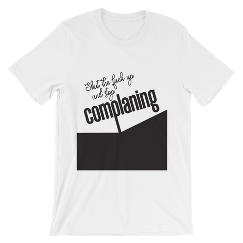 Stop Complaining men t-shirt design