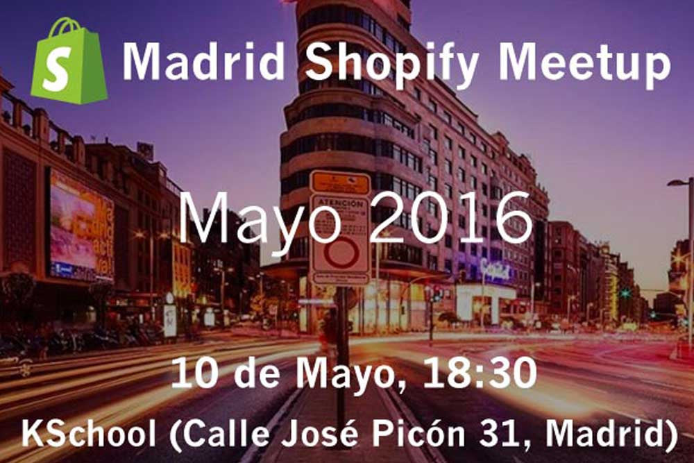 Madrid Shopify Meetup Mayo 2016