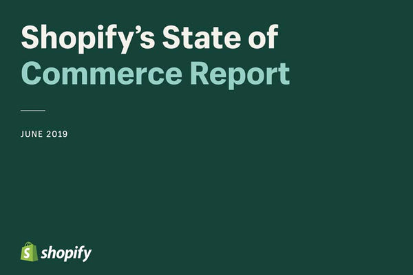 Shopify´s State of Commerce Report 2019