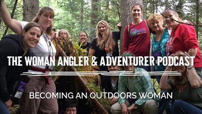 EP. 58 Becoming an Outdoors Woman
