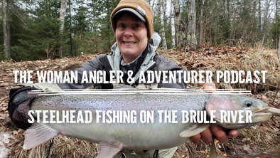 EP. 55 Steelhead Fishing on the River of Presidents