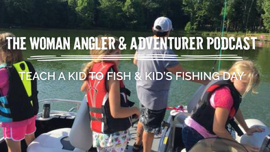 EP. 17 Teach a Child to Fish and Kids Fishing Day