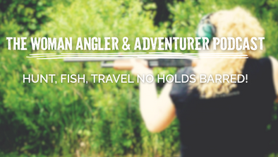 EP. 19 Hunt, Fish, Travel No Holds Barred!