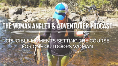 EP. 20 Crucible Moments Setting the Course for One Outdoors Woman