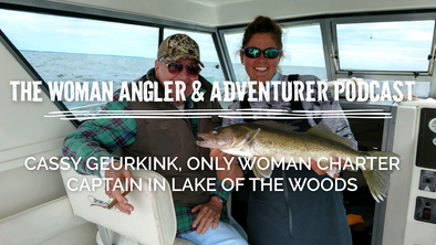 EP. 26 Cassy Geurkink, Only Woman Charter Captain in Lake of the Woods