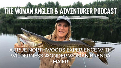 EP. 38 A True Northwoods Experience with Wilderness Wonder Woman Brenda Maier