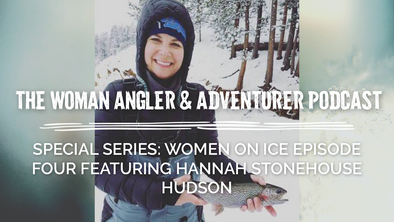 EP. 43 Special Series: Women on Ice Episode Four Featuring Hannah Stonehouse Hudson