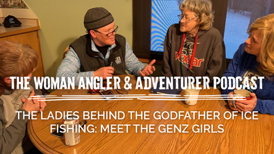 Ep. 51 The Ladies Behind the Godfather of Ice Fishing: Meet the Genz Girls